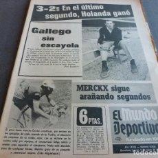 Collezionismo sportivo: (MS)MUNDO DEPORTIVO(3-5-73)!!HOLANDA 3 ESPAÑA 2 !!POCHOLO(BURGOS)PADRE LISANDRINI(LAZIO)CHURRUCA.. Lote 136430422