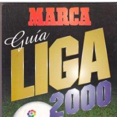 Coleccionismo deportivo: GUÍA MARCA LIGA 2000,1999-00, PRIMERA, SEGUNDA DIVISIÓN Y SEGUNDA B, CALENDARIO DE LAS 3 CATEGORÍAS. Lote 83593556