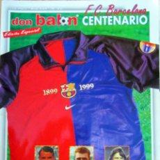 Coleccionismo deportivo: DON BALON DB EDICION ESPECIAL CENTENARIO F.C. BARCELONA BARÇA. Lote 84659636