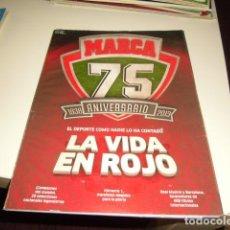 Collectionnisme sportif: REVISTA MARCA EXTRA 75 ANIVERSARIO 1938 2013 - SUPLEMENTO ANUARIO ESPECIAL 75 AÑOS - LA VIDA EN ROJO. Lote 126327675