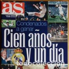 Coleccionismo deportivo: REVISTA ESPECIAL DIARIO AS CENTENARIO REAL MADRID - EXTRA CIEN AÑOS Y UN DIA - SUPLEMENTO 1902-2002. Lote 87412264