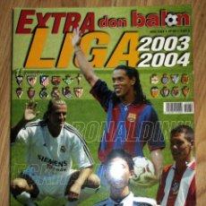 Coleccionismo deportivo: EXTRA LIGA DON BALON 2003 2004 RONALDINHO BECKHAM SIMEONE 180 PAGINAS SPANISH LEAGUE MAGAZINE. Lote 94826487