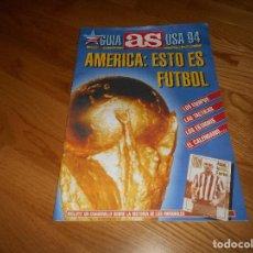 Coleccionismo deportivo: REVISTA GUIA AS USA 94 GRAN FORMATO AMERICA: ESTO ES FUTBOL. Lote 95432403