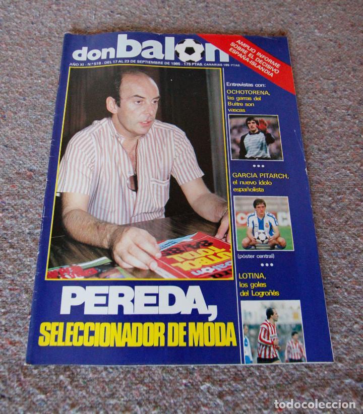REVISTA DON BALÓN Nº 518 - 1985 - PEREDA, LOTINA, OCHOTORENA - MUY BUEN ESTADO (Coleccionismo Deportivo - Revistas y Periódicos - Don Balón)