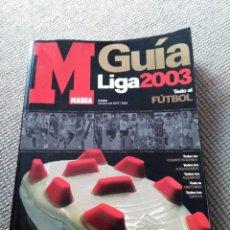 Coleccionismo deportivo: GUIA LIGA FUTBOL 2003 - MARCA. Lote 98077011