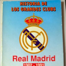 Coleccionismo deportivo: HISTORIA DE LOS GRANDES CLUBS REAL MADRID 1902 - 1991.. Lote 98501607