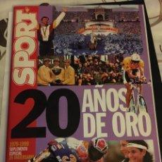 Coleccionismo deportivo: REVISTA SPORT SUPLEMENTO ESPECIAL 20 AÑOS DE ORO 1979-1999. Lote 118836650