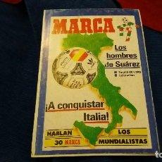 Coleccionismo deportivo: MARCA LOS HOMBRES DE SUAREZ ESPECIAL GUIA MUNDIAL ITALIA 90. Lote 108245047