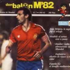 Coleccionismo deportivo: REVISTA DON BALON MUNDIAL 82 - Nº7- AÑO 1981/82 DONBALON. Lote 108825179