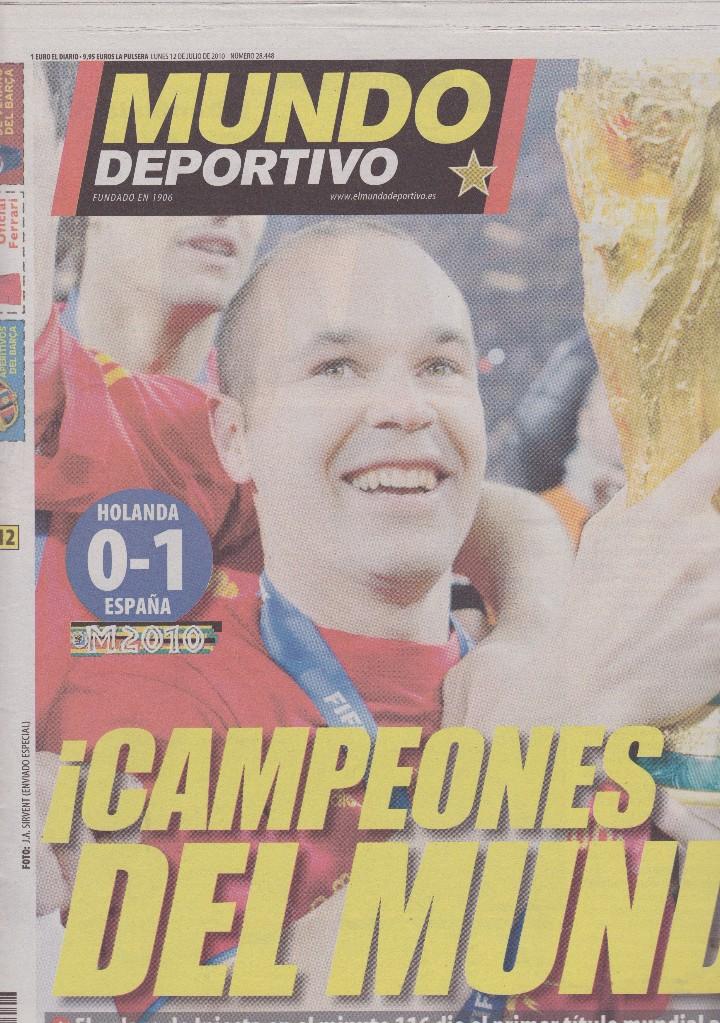 MUNDO DEPORTIVO: ESPAÑA CAMPEONA DEL MUNDO DE FÚTBOL 2010. SUDÁFRICA (Coleccionismo Deportivo - Revistas y Periódicos - Mundo Deportivo)