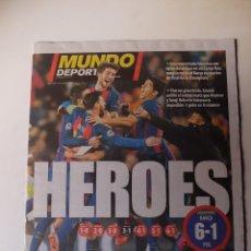 Coleccionismo deportivo: FC BARCELONA MUNDO DEPORTIVO 09-03-17. HÉROES BARÇA 6 PSG 1.. Lote 120158000