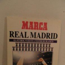 Coleccionismo deportivo: MARCA REAL MADRID EL FÚTBOL VUELVE A VESTIR DE BLANCO COMPLETA 7 NÚMEROS. 1995.. Lote 114128915