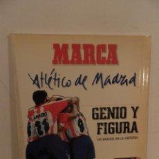 Coleccionismo deportivo: ATLÉTICO DE MADRID GENIO Y FIGURA, UN GRANDE EN LA HISTORIA. MARCA 1995. ENCUADERNADO. Lote 114129195