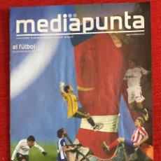 Coleccionismo deportivo: REVISTA MEDIAPUNTA 21 Y 22 FEBRERO 2008 JORNADA 24 REAL MADRID BETIS BARCELONA ESPANYOL. Lote 115215839
