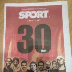 Coleccionismo deportivo: SPORT SUPLEMENTO ESPECIAL 30 AÑOS. Lote 116342920