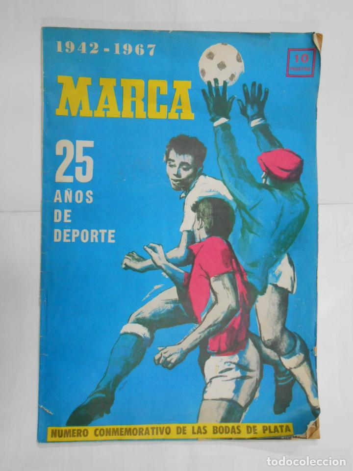 REVISTA MARCA EXTRAORDINARIO.- 1942-1967- ANIVERSARIO. 25 AÑOS DE DEPORTE. BODAS DE PLATA. TDKPR2 (Coleccionismo Deportivo - Revistas y Periódicos - Marca)