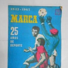 Coleccionismo deportivo: REVISTA MARCA EXTRAORDINARIO.- 1942-1967- ANIVERSARIO. 25 AÑOS DE DEPORTE. BODAS DE PLATA. TDKPR2. Lote 116554939