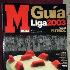 Coleccionismo deportivo: GUIA MARCA LIGA 2003. Lote 118854915