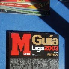 Coleccionismo deportivo: GUIA LIGA MARCA 2003. TODO EL FUTBOL. Lote 126459631