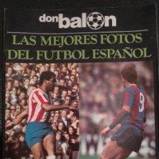 Coleccionismo deportivo: REVISTA DON BALON EXTRA LAS MEJORES FOTOS DEL FUTBOL ESPAÑOL - JUNIO 1977 RESUMEN LIGA 76/77. Lote 129040571