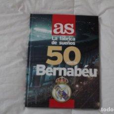 Coleccionismo deportivo: DIARIO AS. LIBRO ÁLBUM LA FÁBRICA DE LOS SUEÑOS. 50 AÑOS DEL BERNABÉU. 1997. Lote 130895828