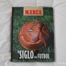 Coleccionismo deportivo: DIARIO MARCA.LIBRO ÁLBUM EL SIGLO DEL FÚTBOL 1999. Lote 130896168