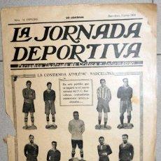 Coleccionismo deportivo: LA JORNADA DEPORTIVA NUMERO EXTRA FÚTBOL ATHLETIC CLUB DE BILBAO - FC BARCELONA CAMPO LAS CORTS 1922. Lote 131008336