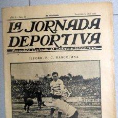 Collectionnisme sportif: LA JORNADA DEPORTIVA Nº37 JUNIO 1922 FC BARCELONA ILFORD FUTBOL VINTAGE RICARDO ZAMORA PEÑA RHIN. Lote 131385762