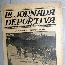 Coleccionismo deportivo: LA JORNADA DEPORTIVA Nº38 JUNIO 1922 24 HORAS VELODROMO DE SANS CICLISMO CA OSASUNA FUTBOL VINTAGE. Lote 131385866