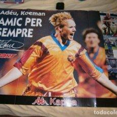 Coleccionismo deportivo: POSTER KOEMAN FC BARCELONA AMIC PER SEMPRE SPORT. Lote 133373662