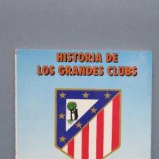 Coleccionismo deportivo: HISTORIA DE LOS GRANDES CLUBS. ATLETICO DE MADRID 1903-1991. DIARIO AS. Lote 133696698