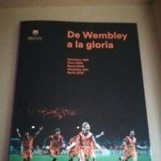 Coleccionismo deportivo: LIBRO DE WEMBLEY A LA GLORIA. Lote 136288869