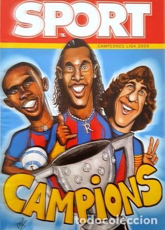 REVISTA SPORT - CAMPEONES DE LIGA - 2005 - C A M P I O N S - (Coleccionismo Deportivo - Revistas y Periódicos - Sport)