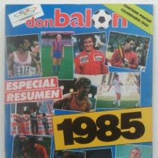 Coleccionismo deportivo: REVISTA DON BALON Nº 533 DEL31 DICIEMBRE AL 6 DE ENERO 1986 ESPECIAL RESUMEN 1985 POSTER CALENDARIO . Lote 140174462