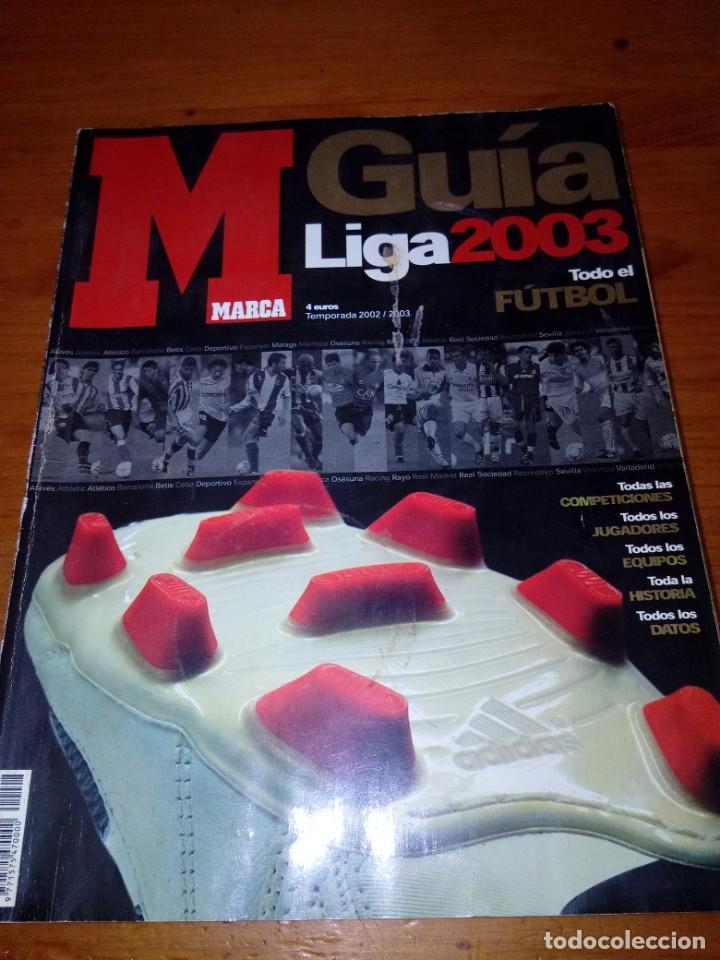 GUÍA MARCA LIGA 2003. B15R (Coleccionismo Deportivo - Revistas y Periódicos - Marca)