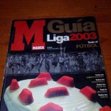 Coleccionismo deportivo: GUÍA MARCA LIGA 2003. B15R. Lote 142795410