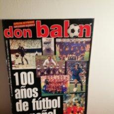 Coleccionismo deportivo: DON BALON 100 AÑOS FÚTBOL ESPAÑOL. REPORTAJE HISTÓRICO.. Lote 143017646