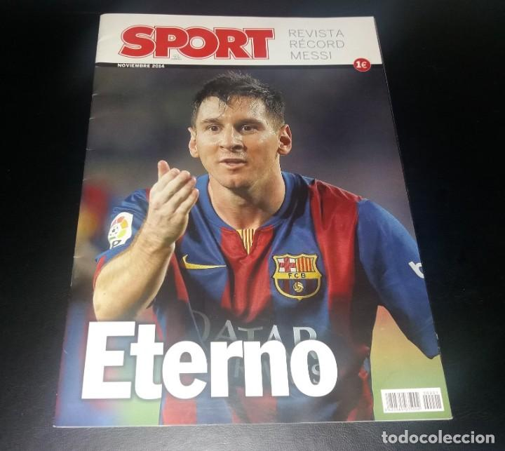 REVISTA SPORT. ETERNO MESSI, BATE EL RECORD DE ZARRA. NOVIEMBRE 2014, NUEVO (Coleccionismo Deportivo - Revistas y Periódicos - Sport)