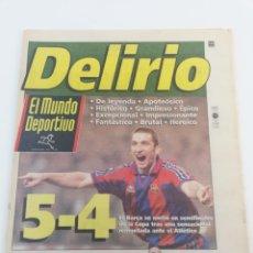 Coleccionismo deportivo: DIARIO MUNDO DEPORTIVO DELIRIO FC BARCELONA ATLÉTICO DE MADRID 5-4 PIZZI COPA REY 96-97 MARZO 1997.. Lote 147882762