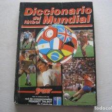 Coleccionismo deportivo: DICCIONARIO DEL FÚTBOL MUNDIAL. Lote 148066030