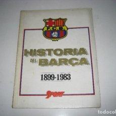 Coleccionismo deportivo: HISTORIA DEL BARÇA 1899-1983. Lote 148066578