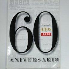 Coleccionismo deportivo: 60 SESENTA AÑOS CON MARCA. REVISTA ESPECIAL 60 ANIVERSARIO. TDKPR3. Lote 150979978