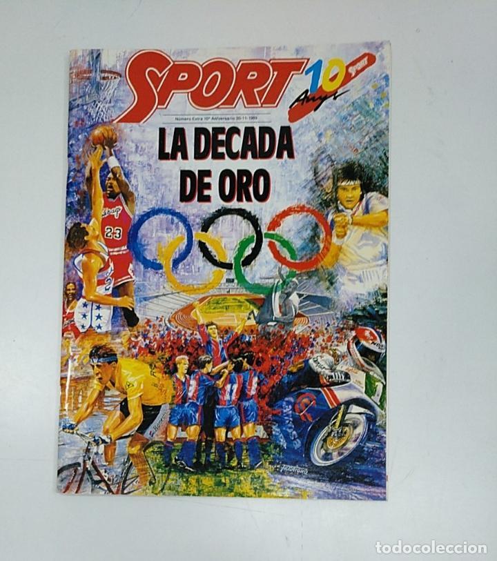 REVISTA SPORT LA DECADA DE ORO Nº EXTRA 10º ANIVERSARIO 1989. TDKPR3 (Coleccionismo Deportivo - Revistas y Periódicos - Sport)