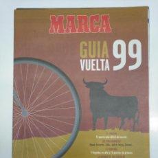 Coleccionismo deportivo: DIARIO MARCA. ESPECIAL GUIA VUELTA A ESPAÑA 99'. SUPLEMENTO 1999. TDKPR3. Lote 151118606