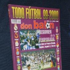Coleccionismo deportivo: REVISTA, DON BALON,TODO FUTBOL, 99-2000, Nº 51, RESUMEN DE LA TEMPORADA. Lote 151133666