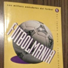 Coleccionismo deportivo: MUNDO DEPORTIVO FUTBOLMANIA, LIBRO. Lote 151318570