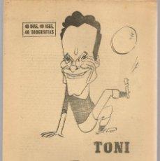 Coleccionismo deportivo: 40 DIAS, 40 ASES, 40 BIOGRAFIAS. TONI, UNA VOLUNTAD DE HIERRO. MARCA, 14 JULIO 1967 (ST/A1). Lote 152363874