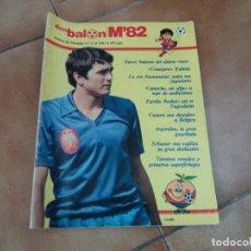 Coleccionismo deportivo: DON BALÓN. REVISTA DEL MUNDIAL 82. N° 11. BUEN ESTADO. GORDILLO. 1982. Lote 152425910