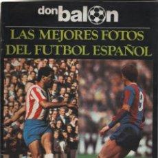 Coleccionismo deportivo: LAS MEJORES FOTOS DEL FÚTBOL ESPAÑOL DON BALÓN NÚMERO EXTRAORDINARIO DE JUNIO DE 1977. Lote 152434494