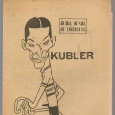 Coleccionismo deportivo: 40 DIAS, 40 ASES, 40 BIOGRAFIAS. KUBLER. MARCA, 1 AGOSTO 1966. (ST/A1). Lote 152467514